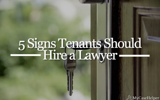 Free Tenant Lawyer Advice: 5 Signs You Should Hire A Lawyer
