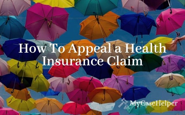 How To Appeal a Health Insurance Claim