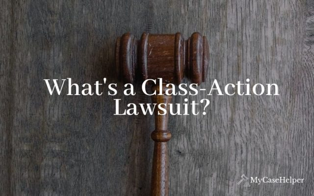 What Is A Class-Action Lawsuit?