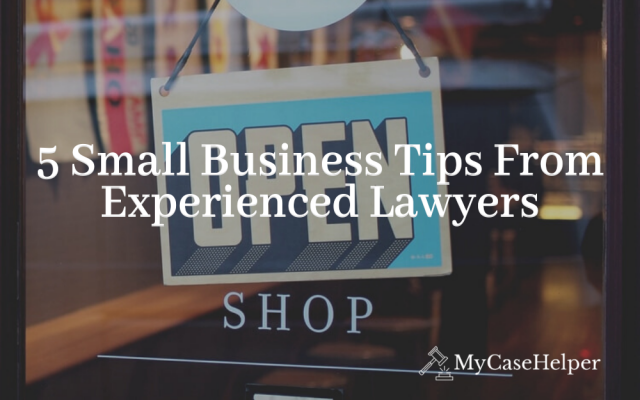 5 Small Business Tips From Experienced Lawyers