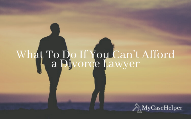 What To Do If You Can't Afford A Divorce Lawyer But Need One