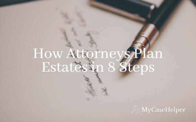 How Attorneys Help Plan An Estates in 8 Steps