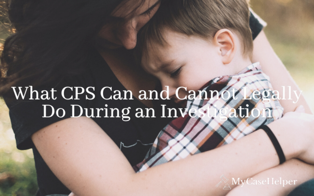 What CPS Can And Cannot Legally Do During Investigations