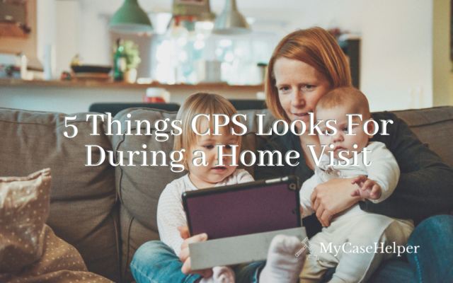 5 Things CPS Looks For During a Home Visit
