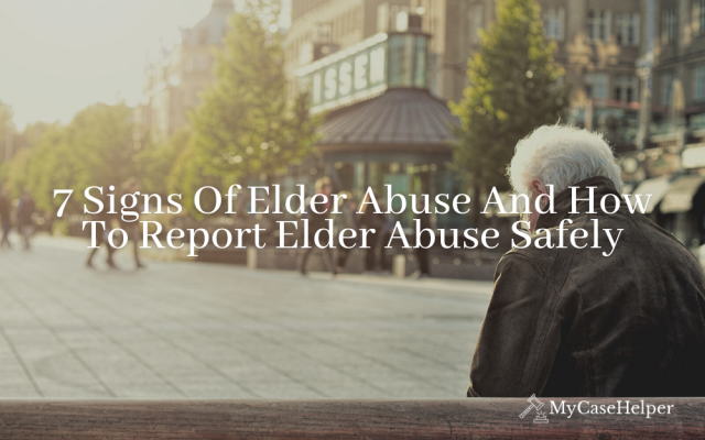 7 Signs Of Elder Abuse And How To Report Elder Abuse Safely