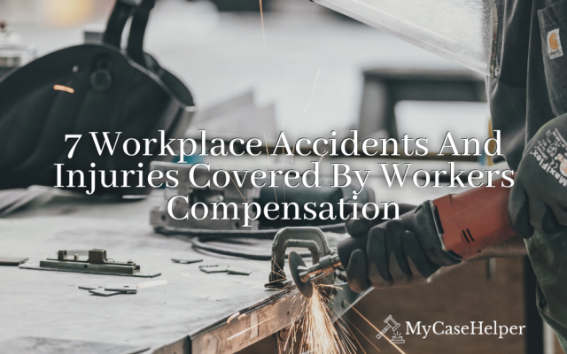7 Workplace Accidents And Injuries Covered By Workers Compensation