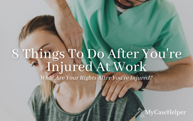 8 Things To Do After You're Injured At Work