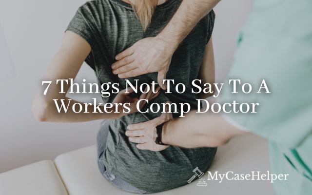 7 Things Not To Say To A Workers Comp Doctor