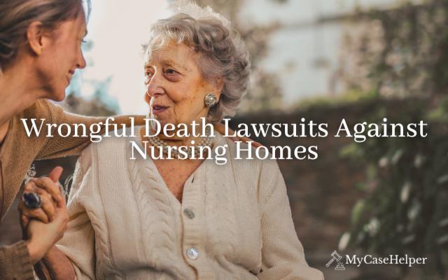 Elder Abuse: Wrongful Death Lawsuits Against Nursing Homes