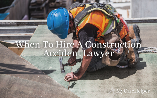 When To Hire A Construction Accident Lawyer