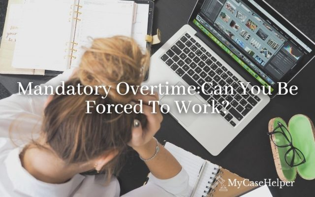 Mandatory Overtime: Can You Be Forced To Work?