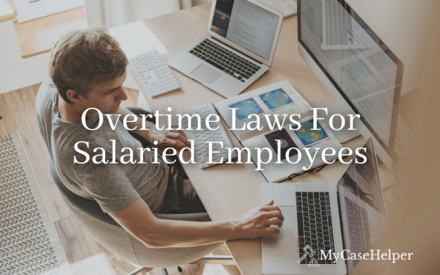 Overtime Laws For Salaried Employees