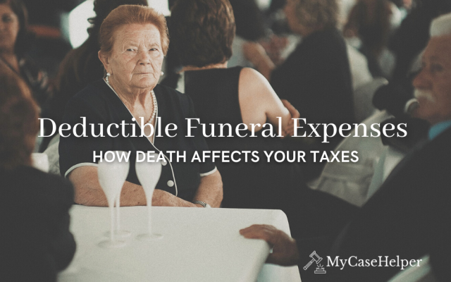 Deductible Funeral Expenses | How Death Affects Taxes
